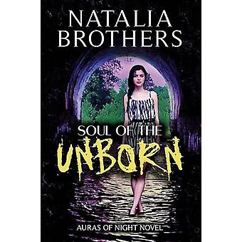 Soul of the Unborn by Brothers & Natalia