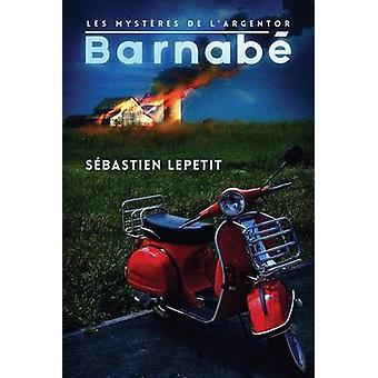 Barnabe by Lepetit & Sebastien