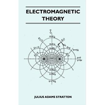 Electromagnetic Theory by Julius Adams Stratton