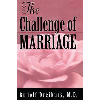 The Challenge of Marriage by Dreikurs & Rudolf