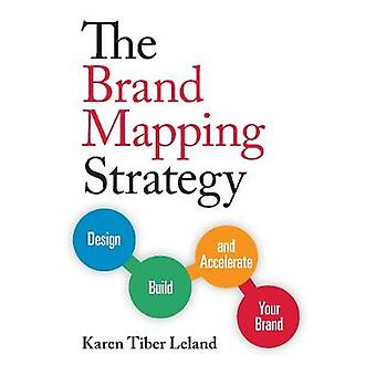 The Brand Mapping Strategy by Leland & Karen
