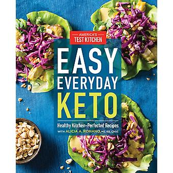 Easy Everyday Keto  Healthy KitchenPerfected Recipes for Breakfast Lunch Dinner and InBetween by America s Test Kitchen
