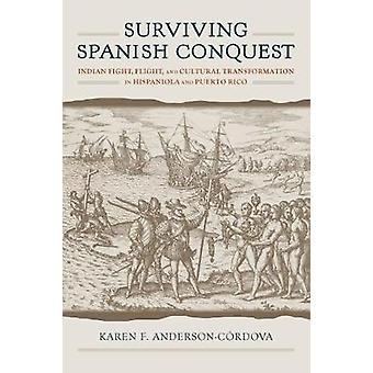Surviving Spanish Conquest - Indian Fight - Flight - and Cultural Tran