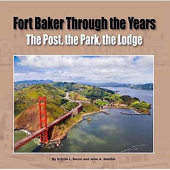 Fort Baker Through the Years - The Post - the Park - the Lodge by Kris