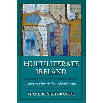Multiliterate Ierland - Literaire Manifestaties van een meertalige hist
