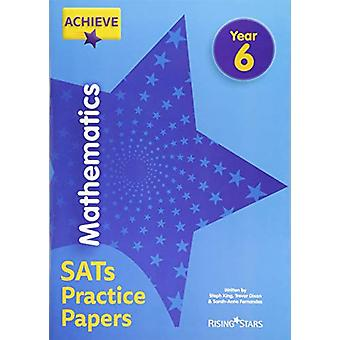 Achieve Mathematics SATs Practice Papers Year 6 by Steph King - 97815