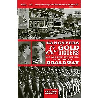 Gangsters and Gold Diggers - Old New York - the Jazz Age - and the Bir