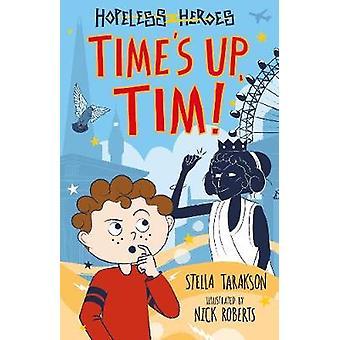 Time's Up - Tim! by Stella Tarakson - 9781782263548 Book