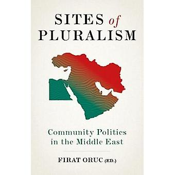 Sites of Pluralism - Community Politics in the Middle East by Firat Or