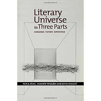 Literary Universe in Three Parts - Language -- Fiction -- Experience b