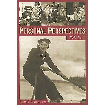 Personal Perspectives - World War II by Timothy C. Dowling - 978185109