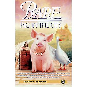 -Babe - -  -Pig in the City - - Level 2 (2nd Revised edition) by George Mi