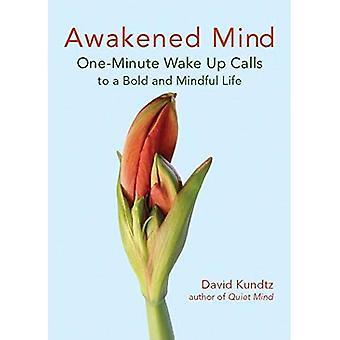 Erwachter Geist: Ein-Minuten-Weckruf für ein mutiges und achtsames Leben