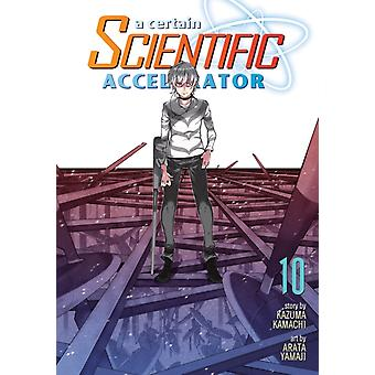A Certain Scientific Accelerator Vol. 10 by Kazuma Kamachi