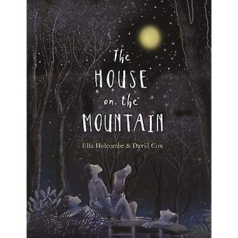 The House on the Mountain by Ella Holcombe - 9781911631361 Book