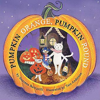 Pumpkin Orange - Pumpkin Round by Rosanna Battigelli - 9781772780925