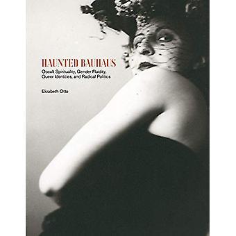 Haunted Bauhaus - Occult Spirituality - Gender Fluidity - Queer Identi