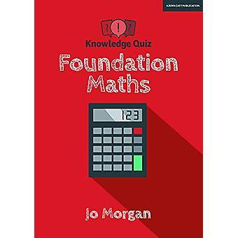 Knowledge Quiz - Foundation Maths by Jo Morgan - 9781912906109 Book