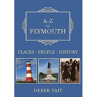 A-Z of Plymouth - Places-People-History by Derek Tait - 9781445696584