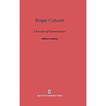 Roger Conant by Clifford Kenyon Shipton - 9780674431546 Book
