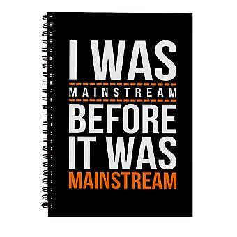 I Was Mainstream Spiral Notebook