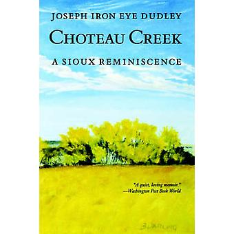 Choteau Creek - A Sioux Reminiscence by Joseph Iron Eye Dudley - 97808