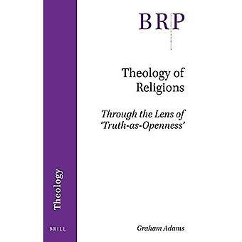 Theology of Religions: Through the Lens of `Truth-as-Openness' (Brill Research Perspectives)
