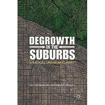 Degrowth in the Suburbs: A� Radical Urban Imaginary