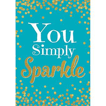 You Simply Sparkle Positive Poster