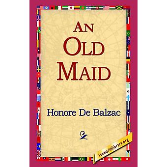 An Old Maid by Honore De Balzac - 9781421815480 Book
