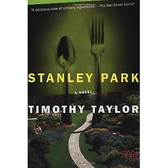 Stanley Park - A Novel by Timothy L. Taylor - 9781582432908 Book