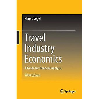 Travel Industry Economics - A Guide for Financial Analysis - 2016 (3e