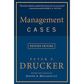 Management Cases Revised Edition by Peter F. Drucker