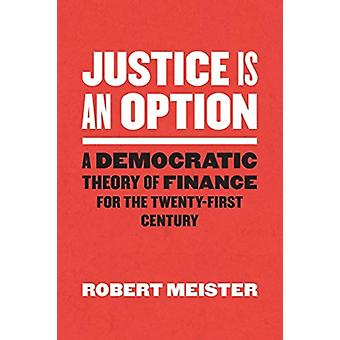 Justice Is an Option by Robert Meister