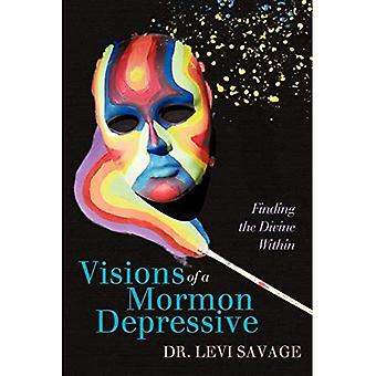 Visions of a Mormon Depressive: Finding the Divine Within