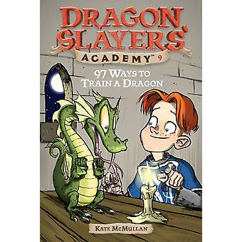 97 Ways to Train a Dragon 9 by Kate McMullan & Illustrated by Bill Basso