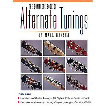 The Complete Book of Alternate Tunings by Mark Hanson