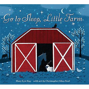 Go to Sleep Little Farm by Mary Lyn Ray & Illustrated by Christopher Silas Neal