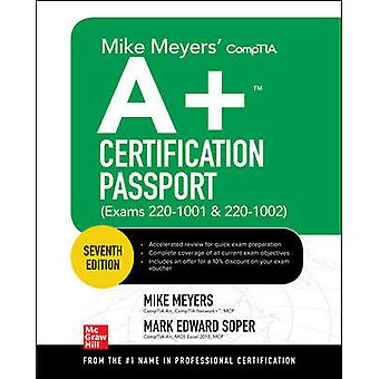 Mike Meyers' CompTIA A+ Certification Passport Seventh Edition (Exams 220-1001 & 220-1002)