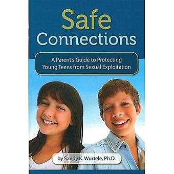 Safe Connections: A Parent's Guide to Protecting Young Teens from Sexual Exploitation