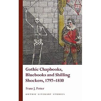Gothic Chapbooks Bluebooks and Shilling Shockers 1797 1830 Gothic Literary Studies