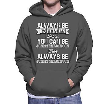 あなたはジョニーウィルキンソン男性のフード付きスウェットシャツであることができない限り、常に自分自身である