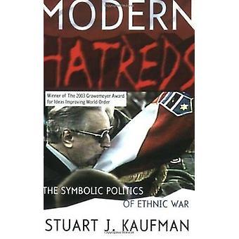 Moderne haat - de symbolische politiek van etnische oorlog door Stuart J. Kauf