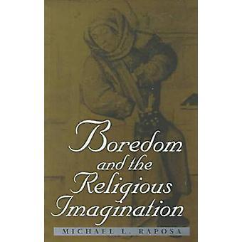 Tédio e a imaginação religiosa por Michael L. Raposa - 97808139