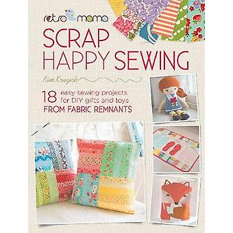 Retro Mama Scrap Happy Sewing - 18 Easy Sewing Projects for DIY Gifts