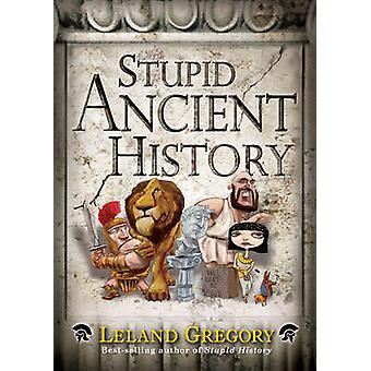 غبي التاريخ القديم ليلاند جريجوري-كتاب 9781449421571