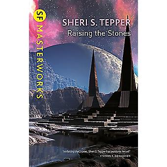Raising The Stones by Sheri S. Tepper - 9781473222656 Book