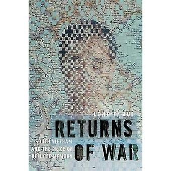 Returns of War - South Vietnam and the Price of Refugee Memory by Retu
