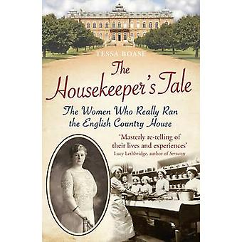 The Housekeeper's Tale - The Women Who Really Ran the English Country