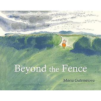 Beyond the Fence by Maria Gulemetova - 9781846439308 Book